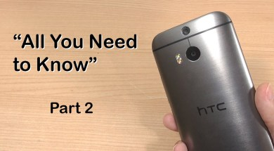 "HTC ONE M8: ""All You Need to Know"" Part 2"