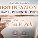Destin-Azione: Passato – Presente – Futuro NEW!