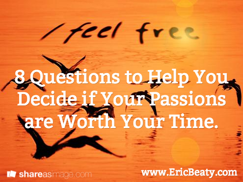 8 Questions about your passions