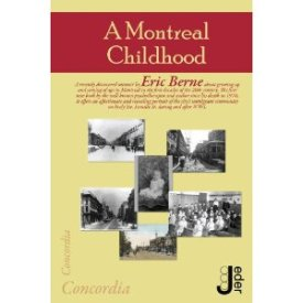A Montreal Childhood | A memoir of Eric Berne's childhood growing up in Montreal
