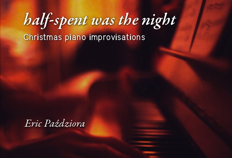 Half-Spent Was The Night: Christmas Piano Improvisations (Album)