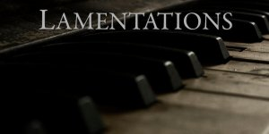 Hymns and Lamentations