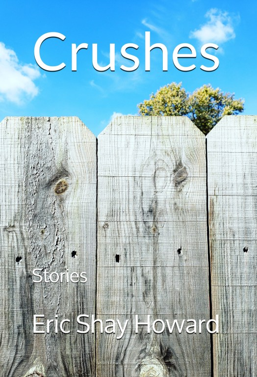 Eric Shay Howard Crushes: Stories Fiction Collection