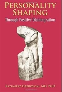 personality shaping through positive disintegration by Kazimierz Dabrowski