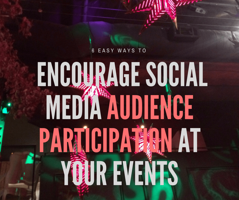 Encourage Audience Participation via Social Media at Your Events