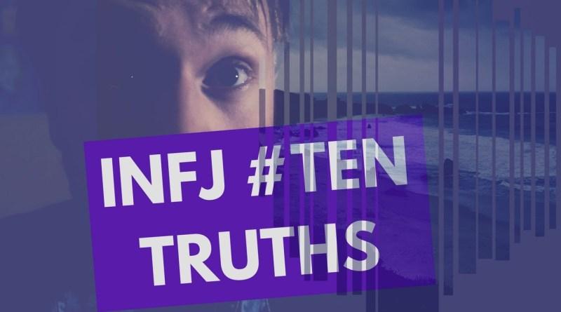 Ten INFJ Truths