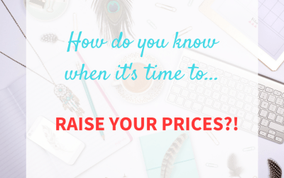 Is it Time to Raise my Prices? For Spiritual Entrepreneurs