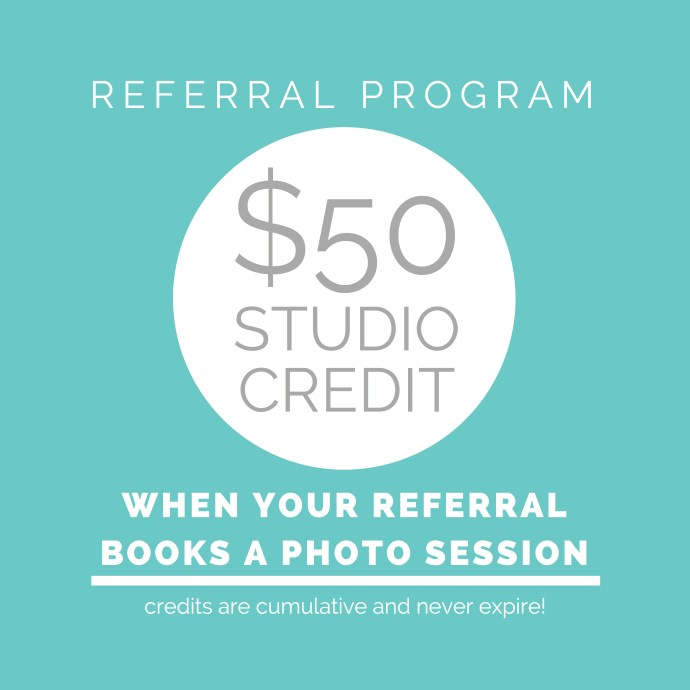 $50 studio credit when your referral books a full photo session