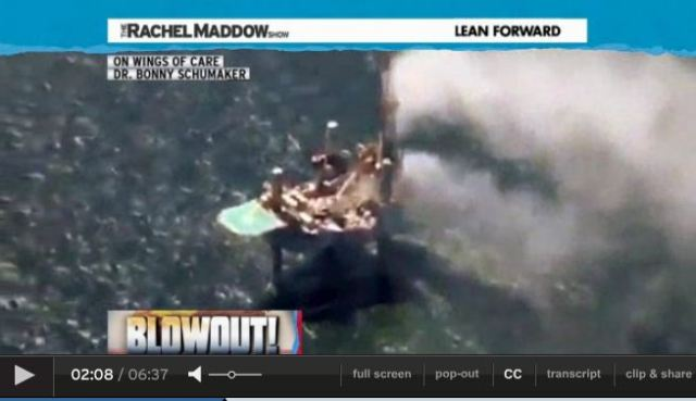 2013 07 24 Rachel Maddow natural gas spewing from blowout n the Gulf