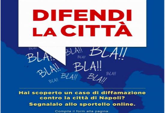 Difendi la città: sportello online a tutela della reputazione napoletana
