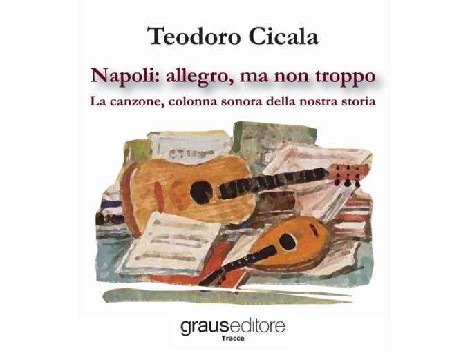 Napoli: allegro, ma non troppo. Un libro tra storia e musica