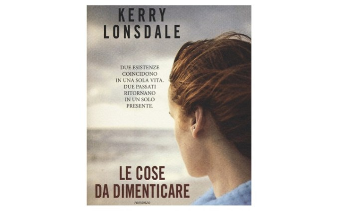 Le cose da dimenticare Kerry Lonsdale