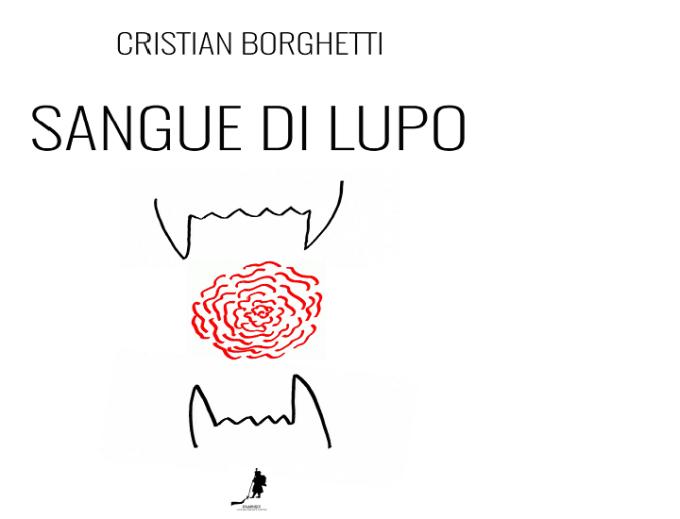 Sangue di lupo di Cristian Borghetti