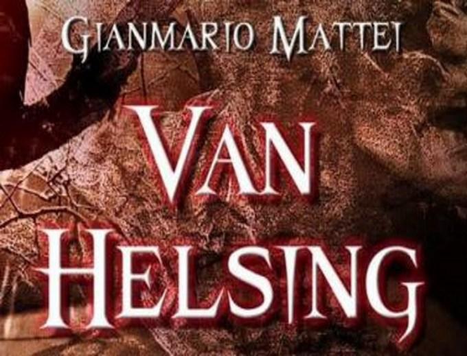 """"""" Van Helsing """": via alla saga di Gianmario Mattei"""