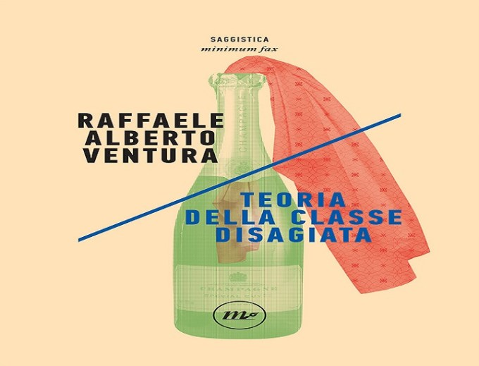Teoria della classe disagiata di Raffaele Alberto Ventura | Minimum fax editore