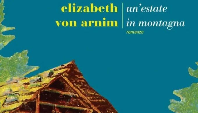 Un'estate in montagna, recensione del romanzo di Elizabeth Von Arnim