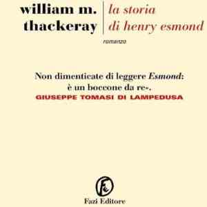La storia di Henry Esmond, il romanzo storico di William M. Thackeray