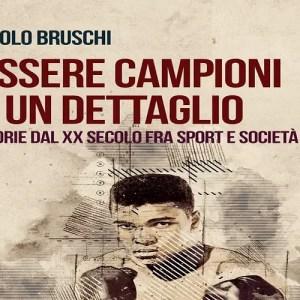 Essere campioni è un dettaglio di Paolo Bruschi