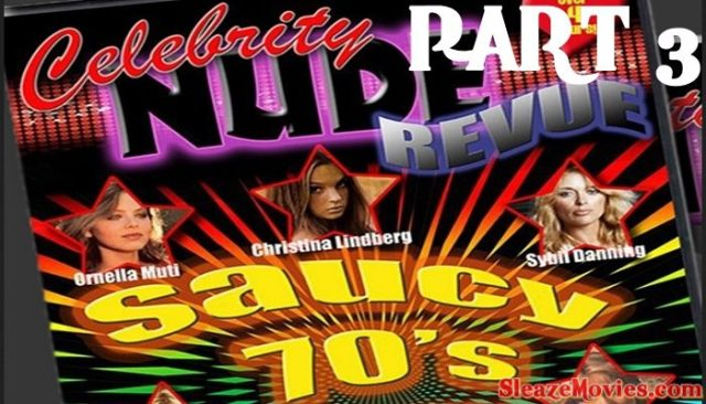 Celebrity Nude Revue-Saucy 70's (Part 3)