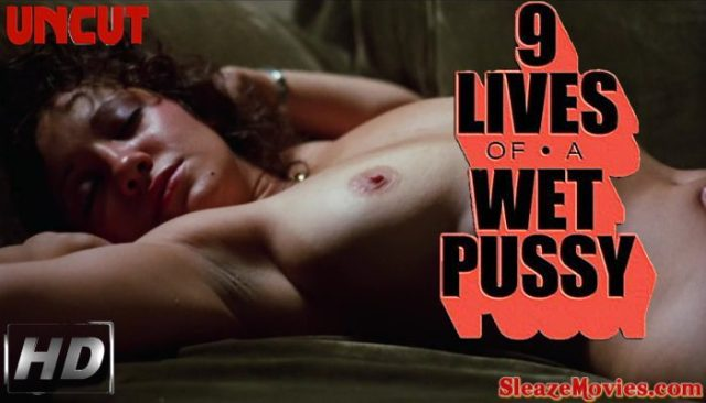 9 Lives of a Wet Pussy (1976) watch uncut