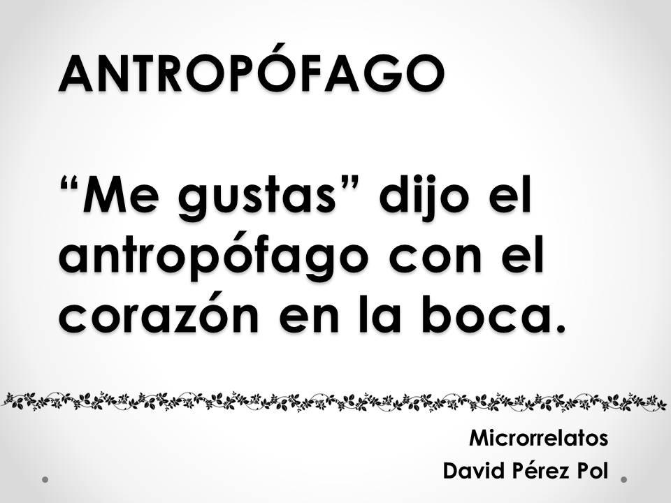Antropófago, microrrelato de David Pérez Pol