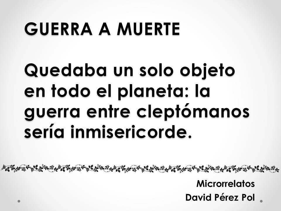 Guerra a muerte, microrrelato de David Pérez Pol