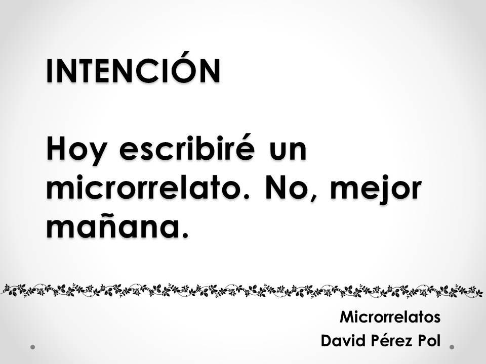 Intención, microrrelato de David Pérez Pol