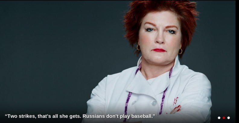 "Red from Orange is the New Black saying ""Two strikes, that's all she gets. Russians don't play baseball."""