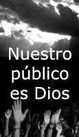 Nuestro público es Dios