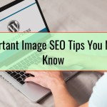5 Important Image SEO Tips You Need to Know