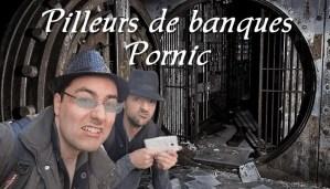 Pilleurs de banque Pornic
