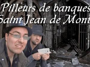 Pilleurs de banque Saint Jean de Monts