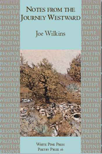 Joe Wilkins, notes-from-the-journey-westward book cover