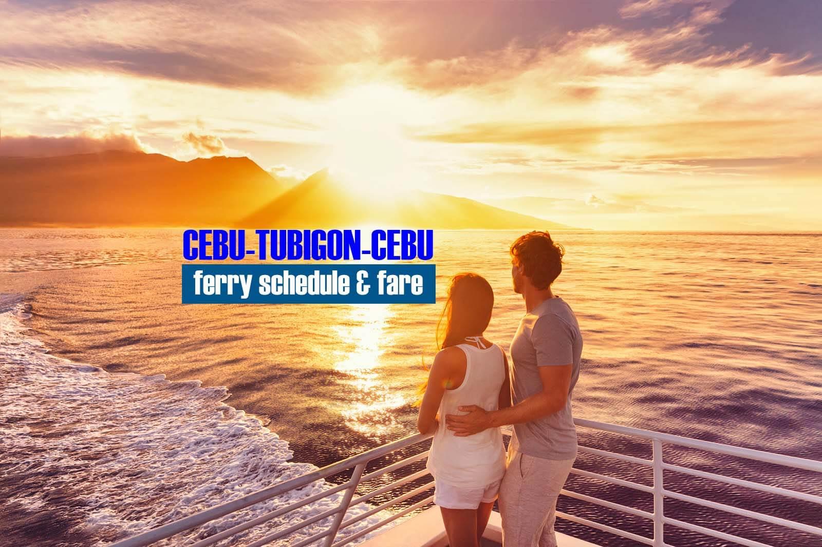 2021 Cebu to Tubigon Ferry Schedule and Fare Rates