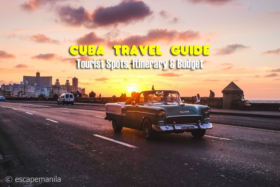CUBA TRAVEL GUIDE: Tourist Spots + Itinerary and Budget