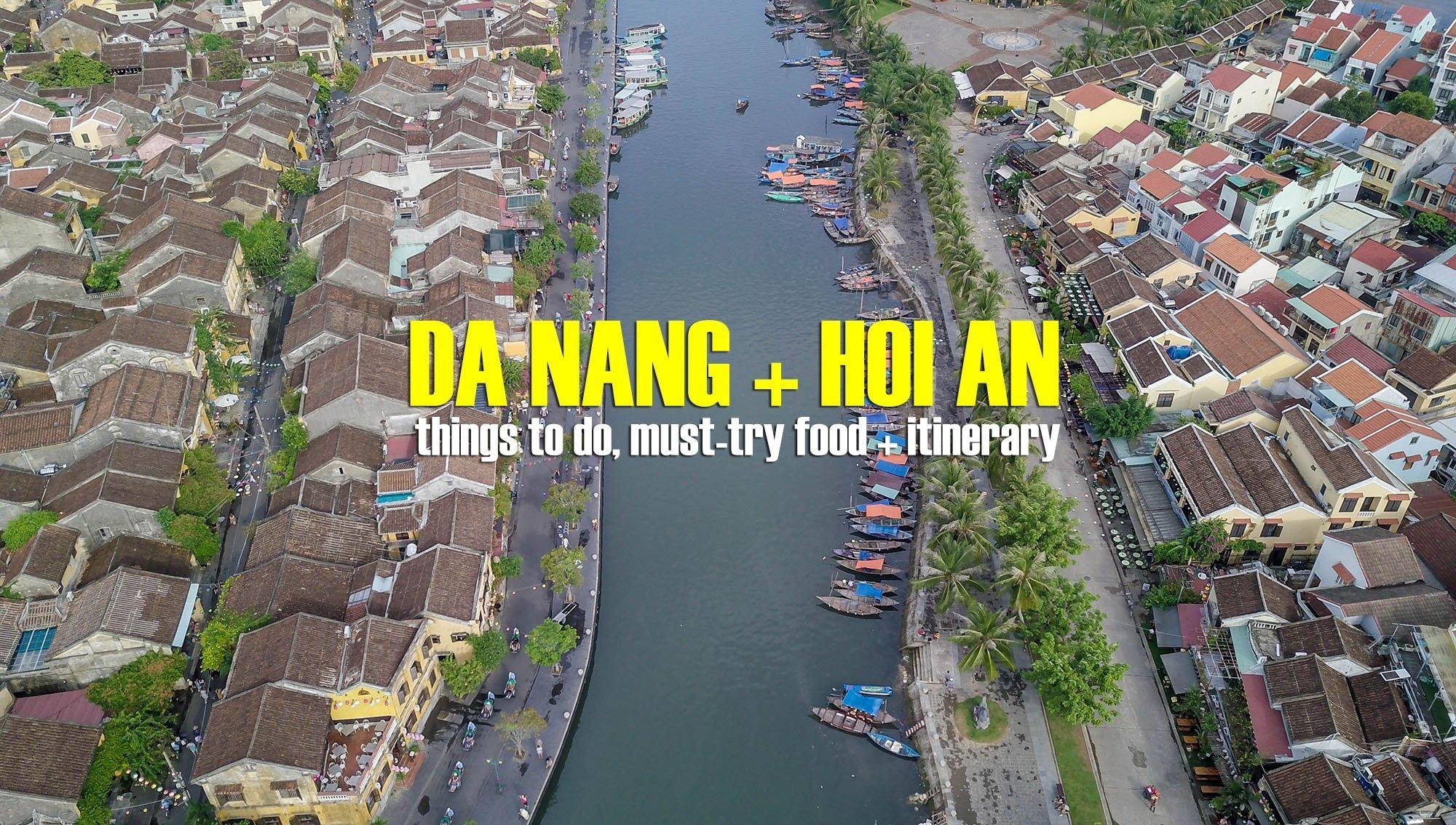 Da Nang + Hoi An Travel Guide Blog: Things to Do & Itinerary