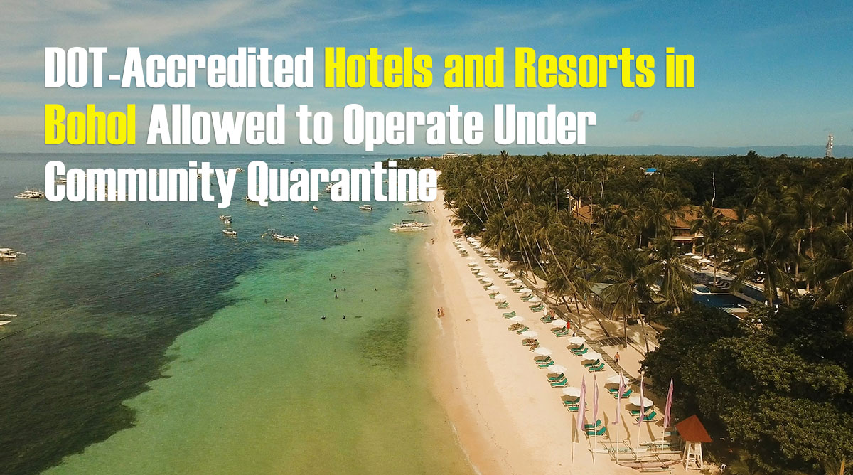 2021 DOT-Accredited Hotels and Resorts in Bohol Allowed to Operate Under CQ