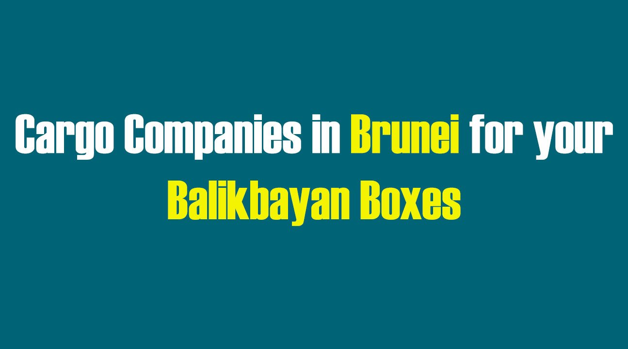 List of Cargo Companies in Brunei for your Balikbayan Boxes