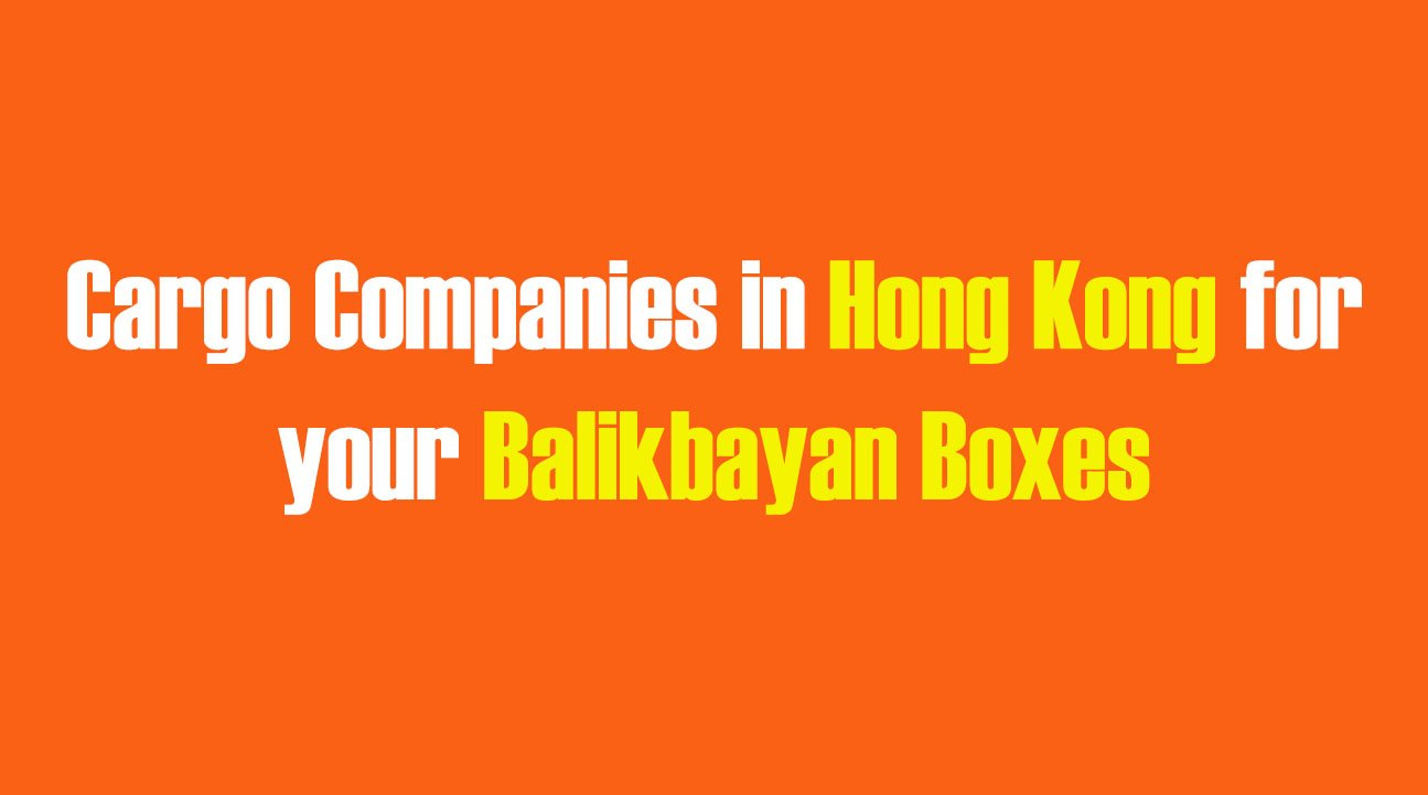 List of Cargo Companies in Hong Kong for your Balikbayan Boxes