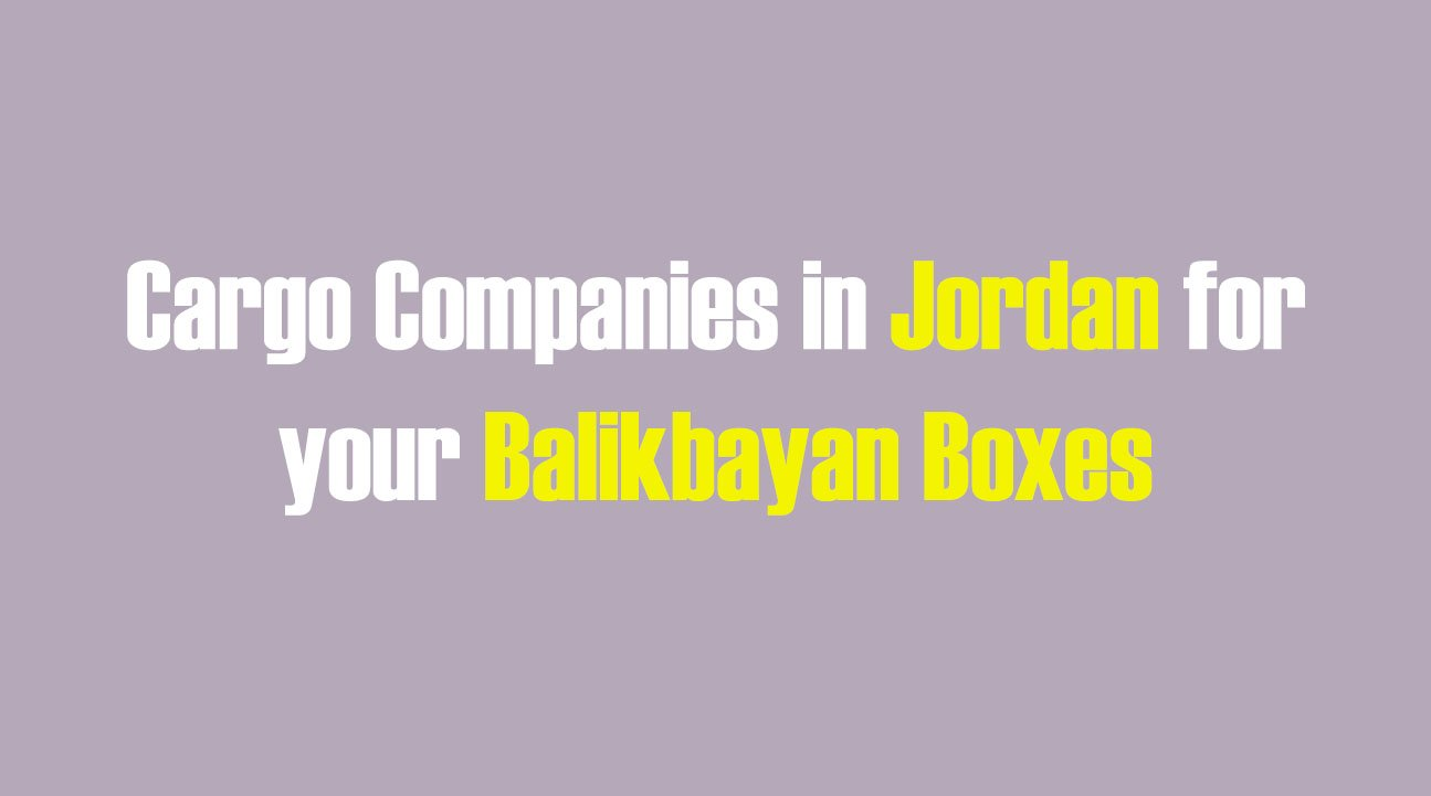 List of Cargo Companies in Jordan for your Balikbayan Boxes