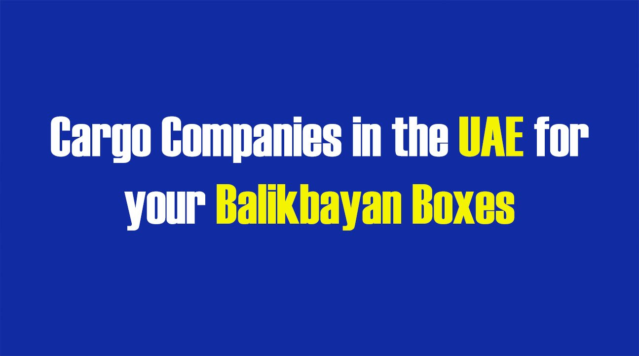 List of Cargo Companies in the UAE for your Balikbayan Boxes