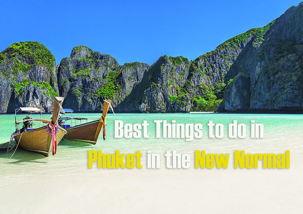 10 Best Things to do in Phuket in the New Normal