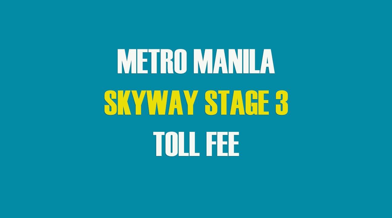 2021 METRO MANILA SKYWAY STAGE 3 TOLL FEE