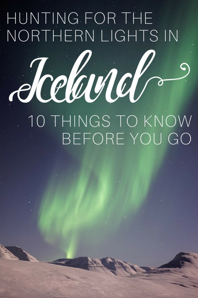 Hunting for the Northern lights is amazing. Make sure you know these 10 tips before you go.