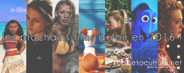ETC - Les prochains films à voir en 2016