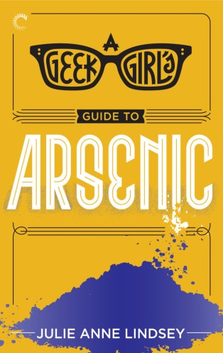 geek girls guide to arsenic