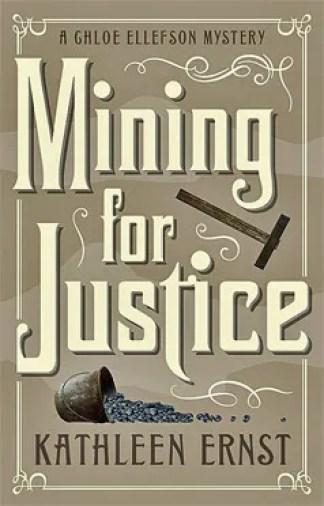 Mining For Justice A Chloe Ellefson Mystery