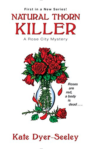 Natural Thorn Killer A Rose City Mystery