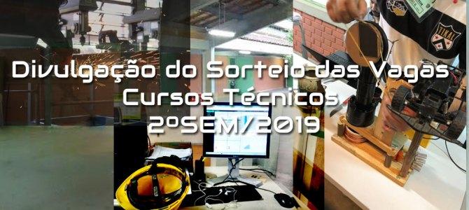 Divulgação do Sorteio das Vagas para os Cursos Técnicos 2ºSem/2019