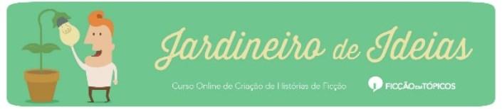 Jardineiro de Ideias - Curso On-Line de Criação de Histórias de Ficção